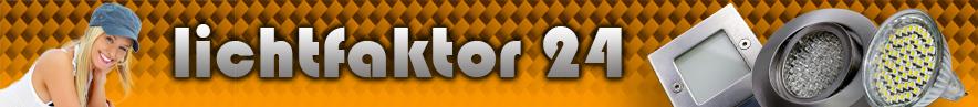 Lichtfaktor24 - Ihr Onlineshop für LED und Halogen Lichttechnik. Sowie Einbaustrahler, Treppenleuchten, Gartenlampen, Bodenstrahler, Einbauspots, Deckeneinbaustrahler, Wandeinbauleuchten, Kamilux, Bodeneinbauleuchten, Bodeneinbaustrahler, Nassraumleuchten, Nassraumstrahler, Feuchtraumstrahler, Freuchtraum, Garten, Vordach, Einbaulampen, Deckenleuchten, Deckenstrahler, Energiesparlampen, Leuchtmittel, SMD, Halogenstrahler, Halogenleuchten, Steckdosen, Dimmer, Trafos, Sternenhimmel, Lichtpunkte, Einbauringe, Wandstrahler, Wandleuchten, wasserdichte Strahler, Hochvolt, Niedervolt usw.