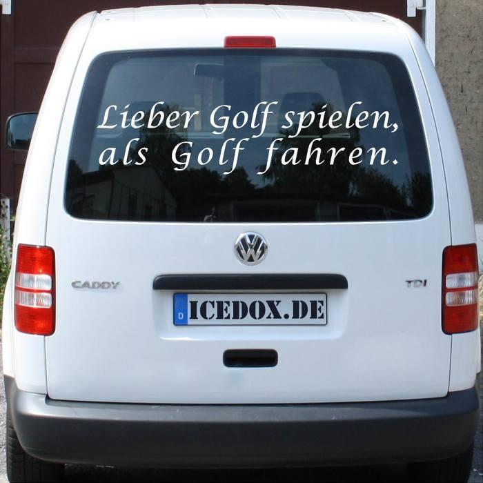 Lieber Golf Spielen Als Golf Fahren   Dumme Sprüche Auto Aufkleber  Heckscheibe